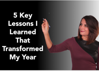 5 Key Lessons Learned that Transformed My Year