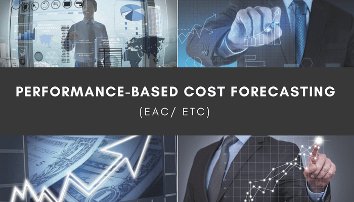 Performance-Based Cost Forecasting (EAC/ ETC) - Project